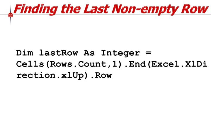 Dim lastRow As Integer = Cells(Rows.Count,1).End(Excel.XlDirection.xlUp).Row