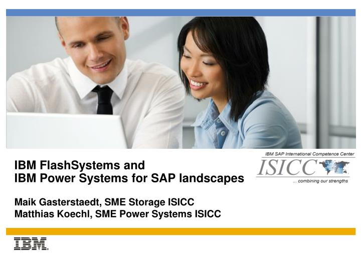 Ibm flashsystems and ibm power systems for sap landscapes