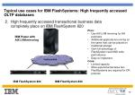 typical use cases for ibm flashsystems high frequently accessed oltp databases