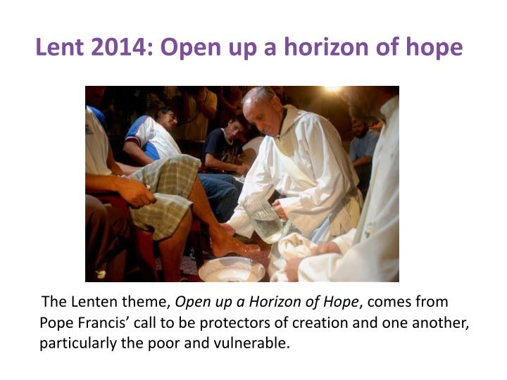 Lent 2014 open up a horizon of hope