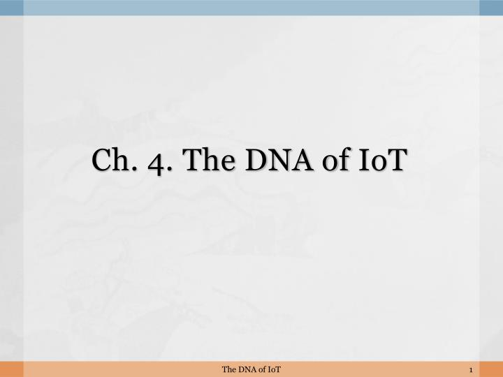 Ch 4 the dna of iot