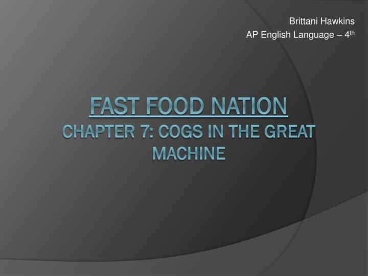 summary of chapter 7 in fast food nation And find homework help for other fast food nation: the dark side of the   chapter 7 of schlosser's work brings to light the communities that serve as a  home.