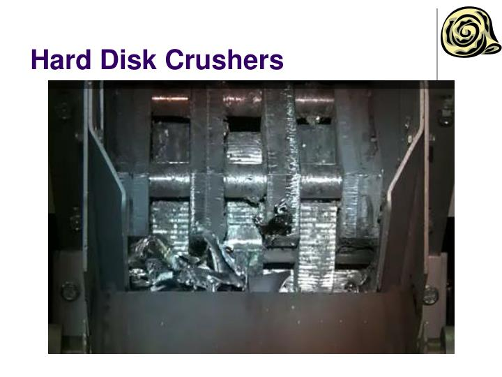 Hard Disk Crushers