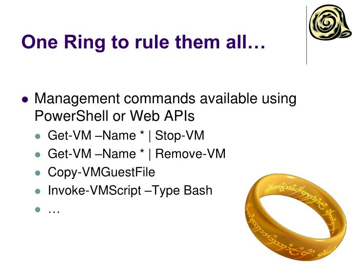 One Ring to rule them all…