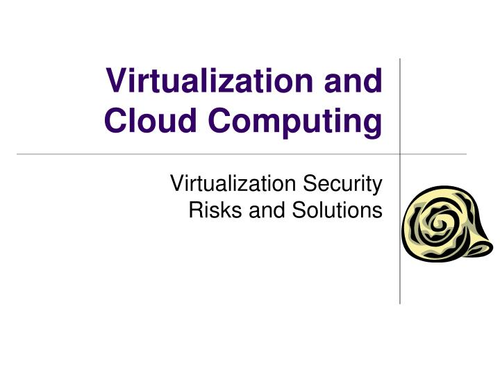 Virtualization and cloud computing1