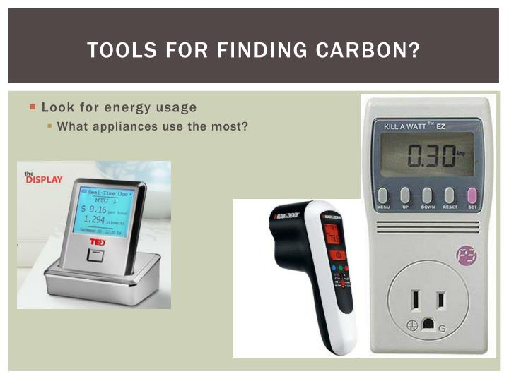 Tools for finding carbon?