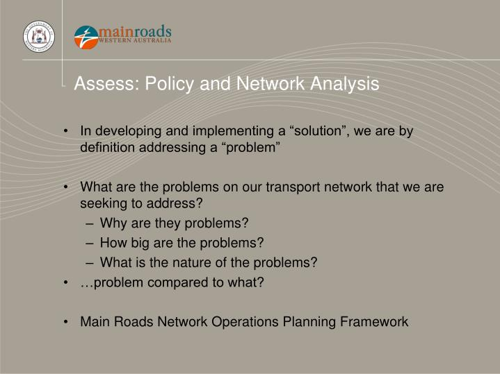 Assess: Policy and Network Analysis