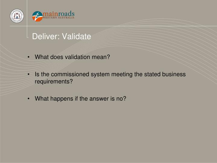 Deliver: Validate