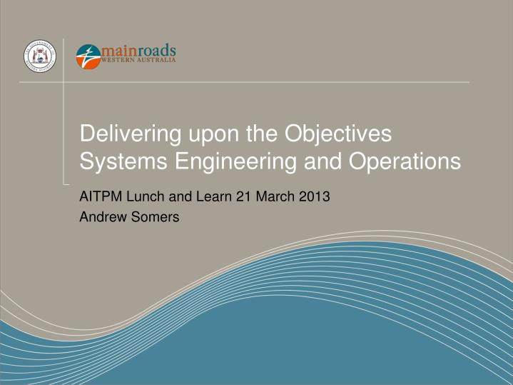 Delivering upon the objectives systems engineering and operations