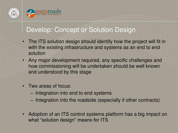 Develop: Concept or Solution Design
