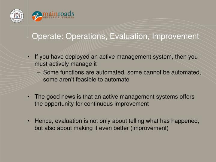 Operate: Operations, Evaluation, Improvement