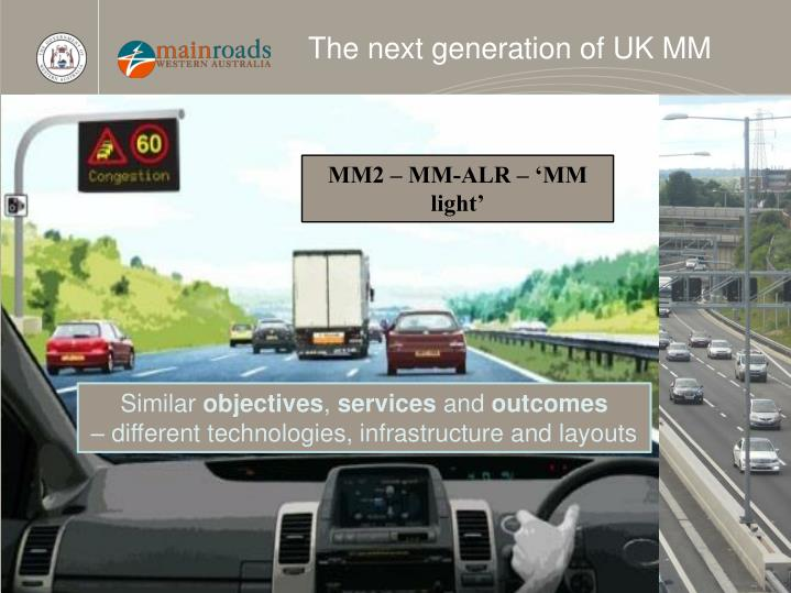 The next generation of UK MM