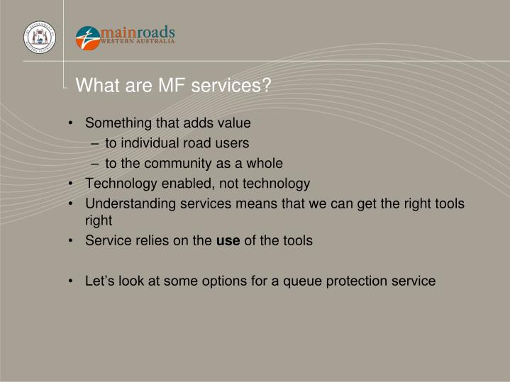 What are MF services?