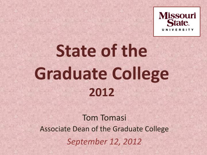 Tom tomasi associate dean of the graduate college september 12 2012