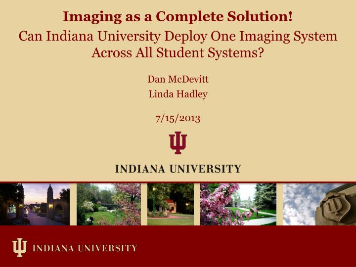 Imaging as a Complete Solution!