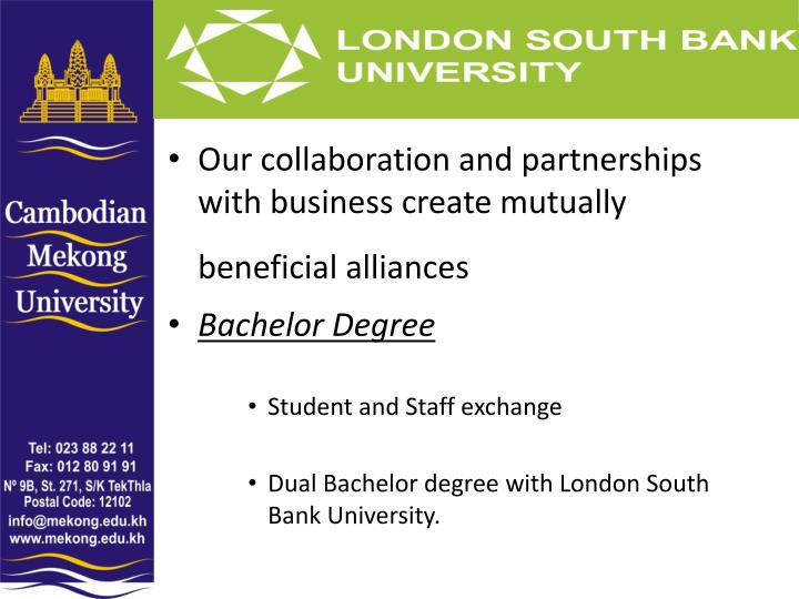 Our collaboration and partnerships with business create mutually beneficial alliances