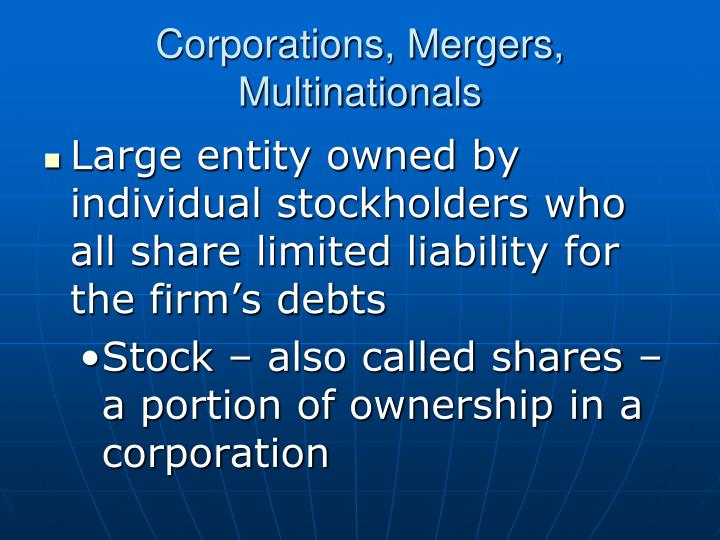 Corporations, Mergers, Multinationals