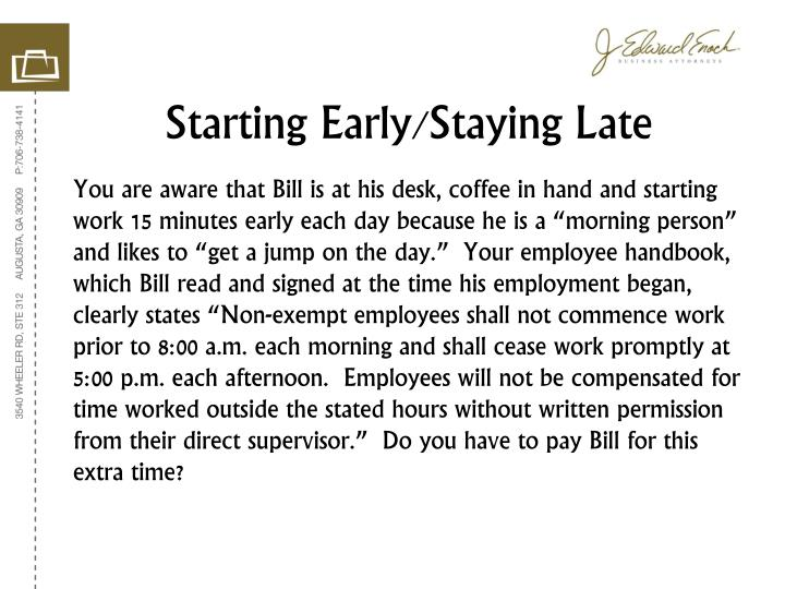 Starting Early/Staying Late