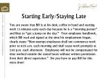 starting early staying late