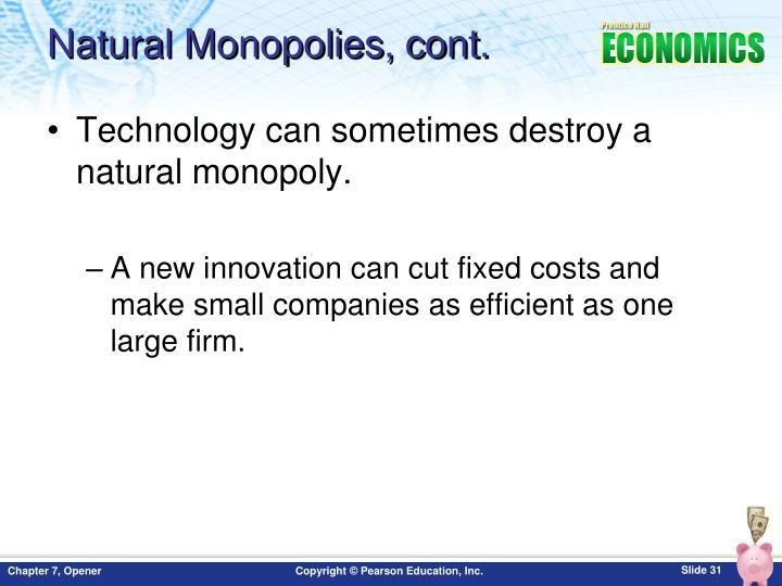 Natural Monopolies, cont.