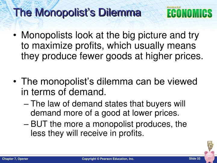 The Monopolist's Dilemma