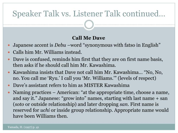Speaker Talk vs. Listener Talk continued…