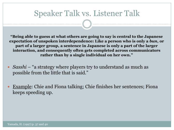 Speaker Talk vs. Listener Talk