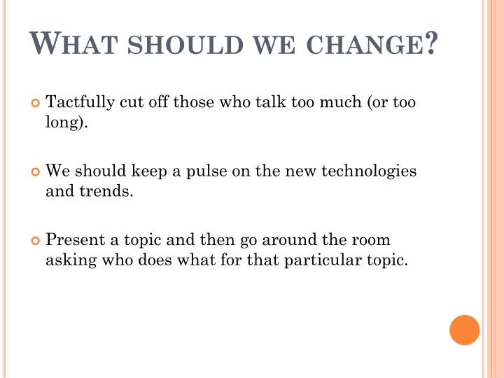 What should we change?