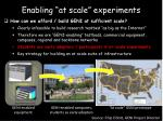 enabling at scale experiments