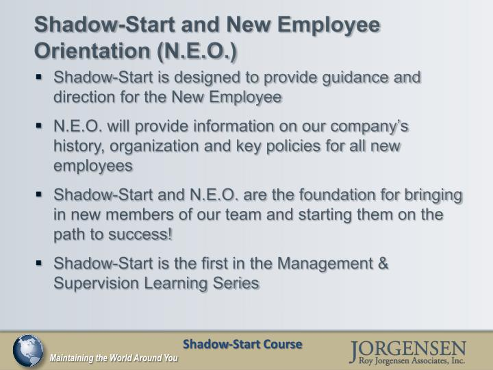 Shadow-Start and New Employee Orientation (N.E.O.)