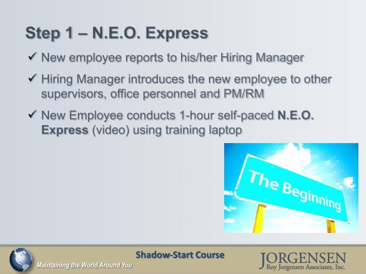 Step 1 – N.E.O. Express