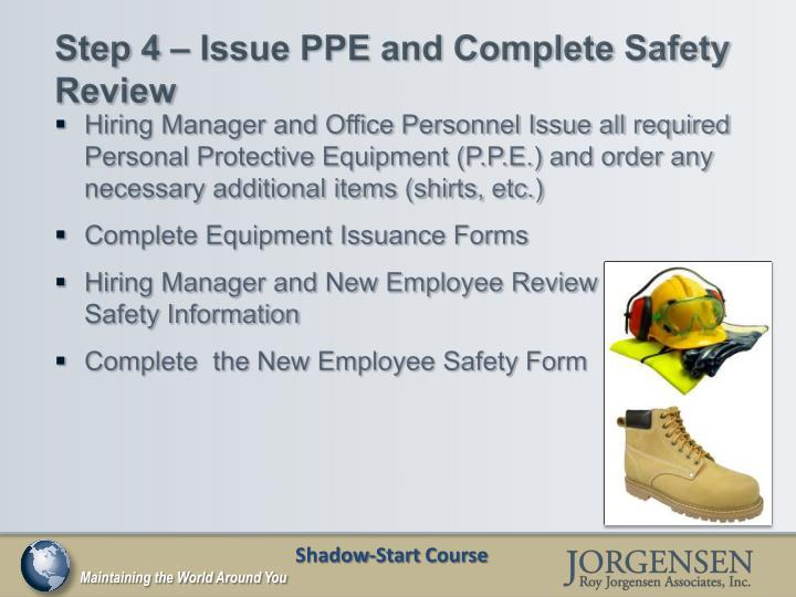 Step 4 – Issue PPE and Complete Safety Review