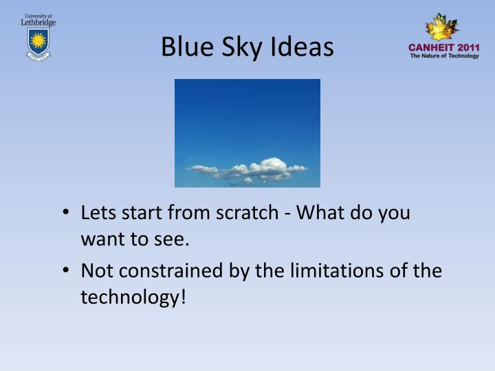 Blue Sky Ideas