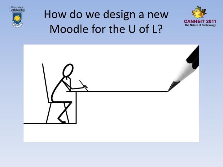 How do we design a