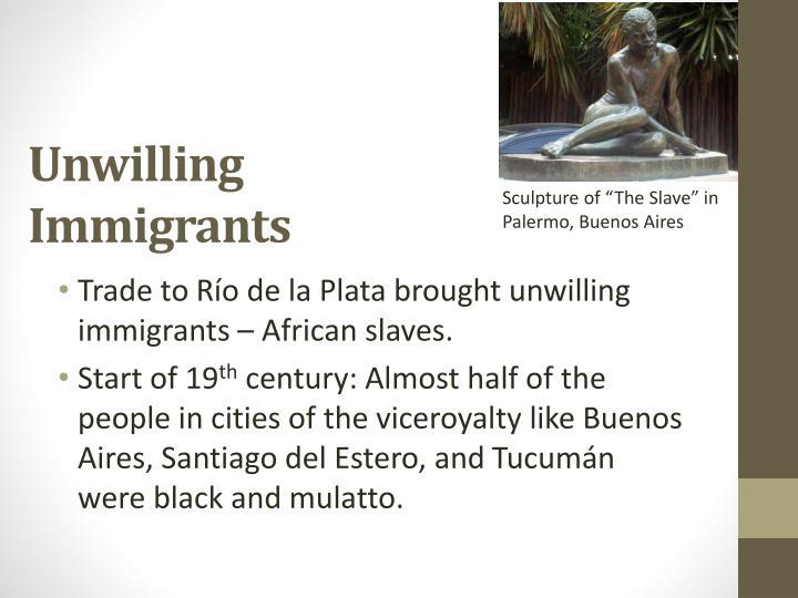 Unwilling Immigrants