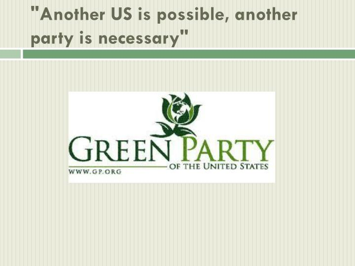 Another us is possible another party is necessary