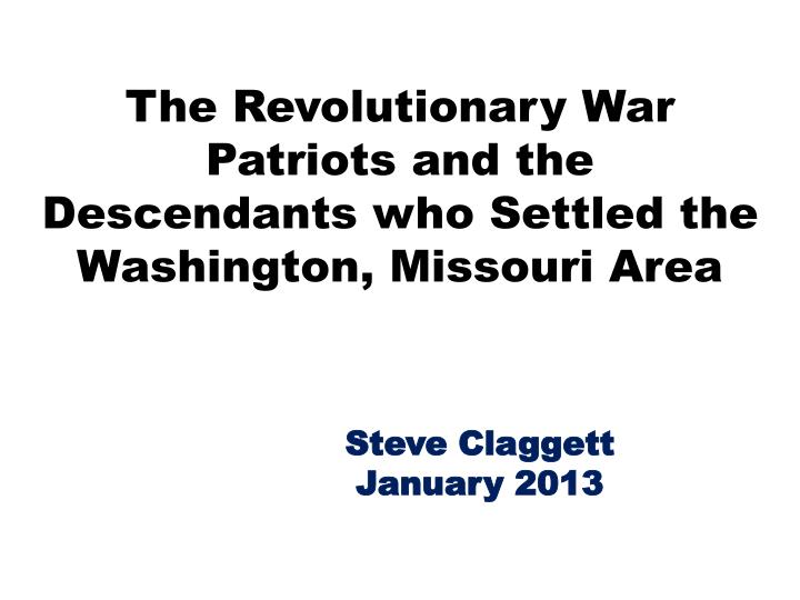 The revolutionary war patriots and the descendants who settled the washington missouri area