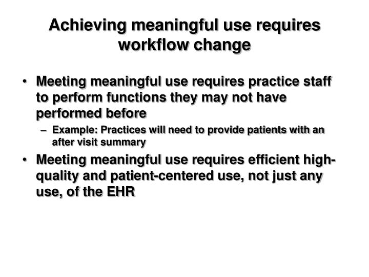 Achieving meaningful use requires workflow change