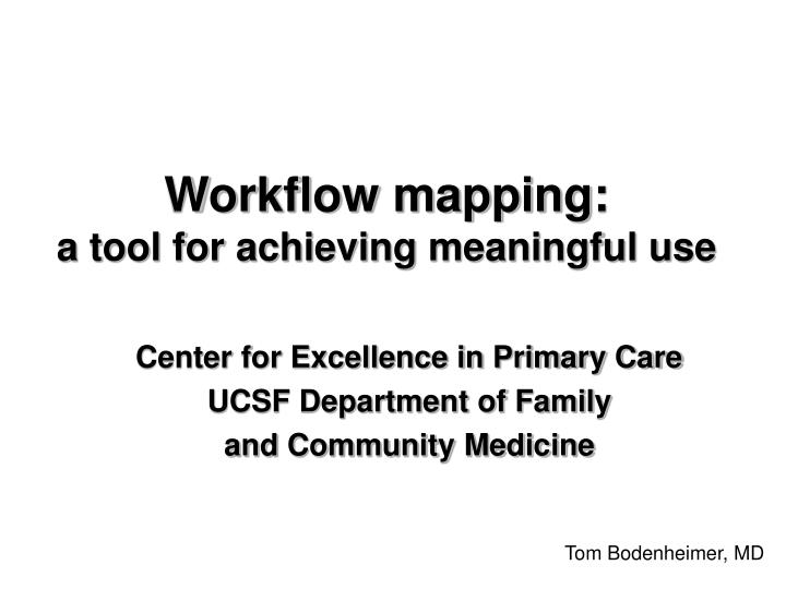 Workflow mapping a tool for achieving meaningful use