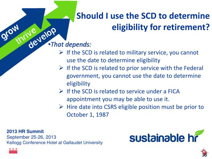 Should I use the SCD to determine eligibility for retirement?