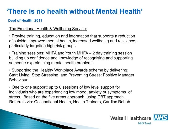 'There is no health without Mental Health'