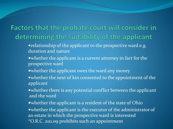 Factors that the probate court will consider in determining the suitability of the applicant