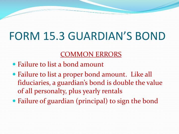 FORM 15.3 GUARDIAN'S BOND