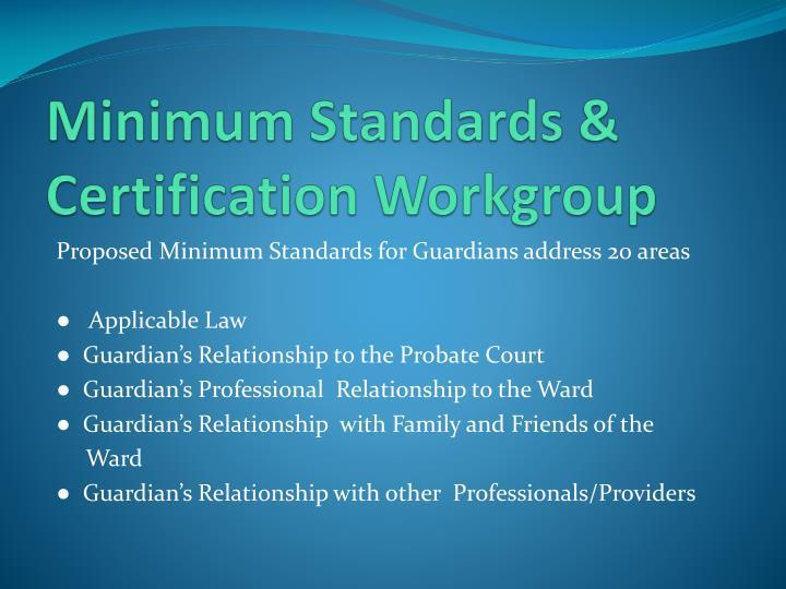 Minimum Standards & Certification Workgroup