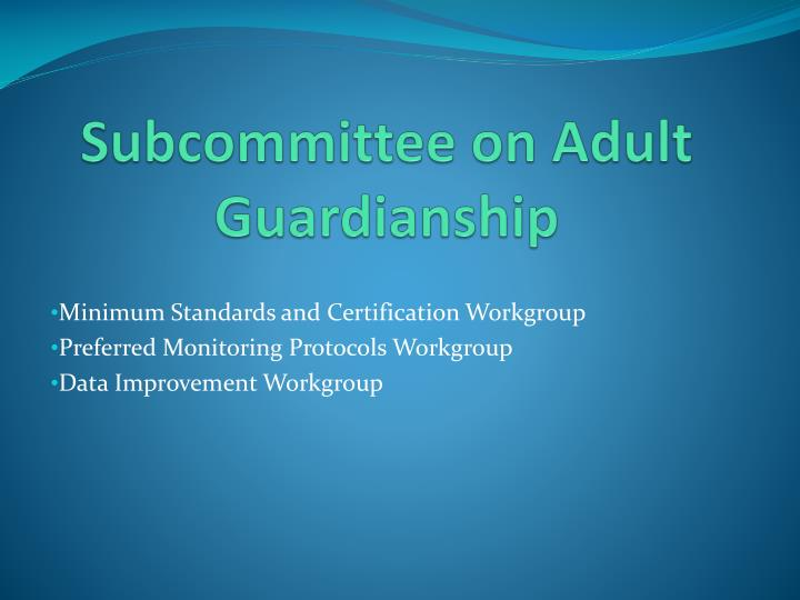 Subcommittee on Adult Guardianship