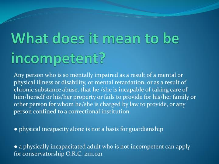 What does it mean to be incompetent?