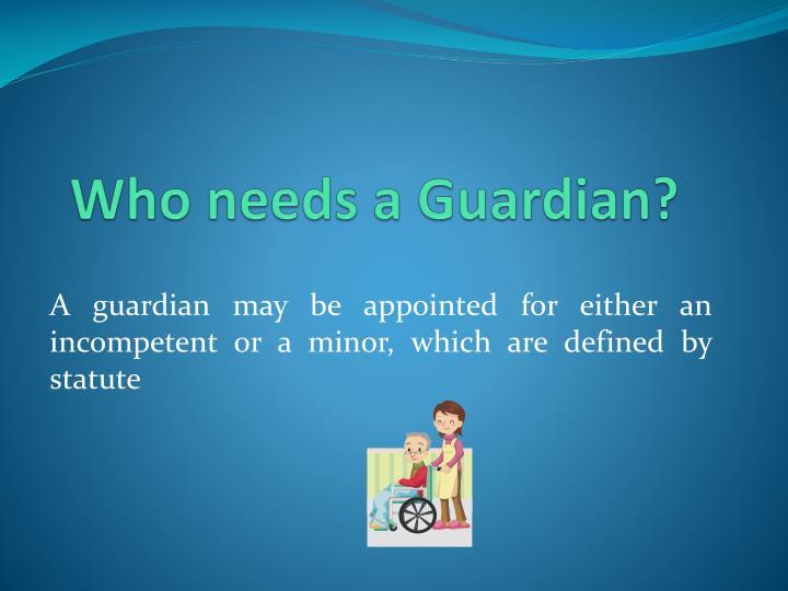 Who needs a Guardian?