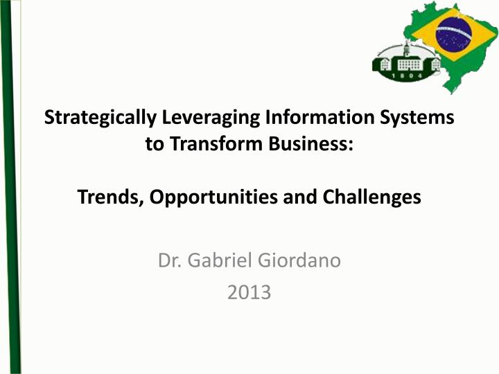Strategically Leveraging Information Systems to Transform Business: