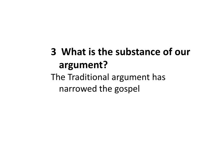 3  What is the substance of our argument?