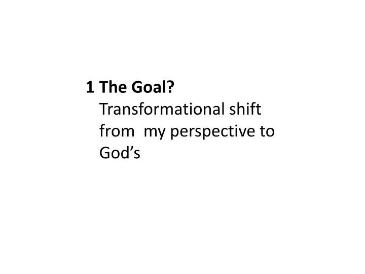 The Goal?